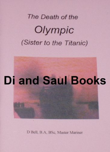 The Death of the Olympic (Sister to the Titantic), by D. Bell